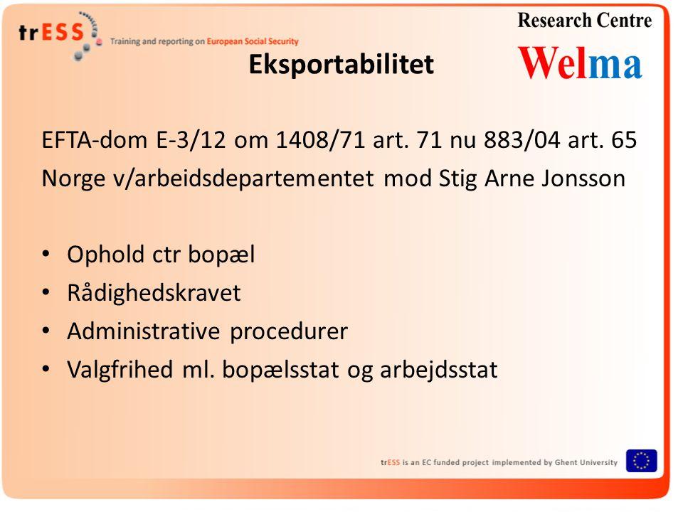 Eksportabilitet EFTA-dom E-3/12 om 1408/71 art. 71 nu 883/04 art.