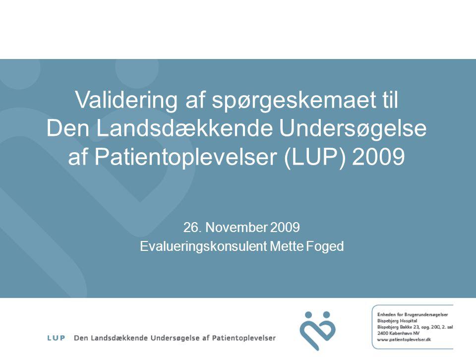 Validering af spørgeskemaet til Den Landsdækkende Undersøgelse af Patientoplevelser (LUP) 2009 26.
