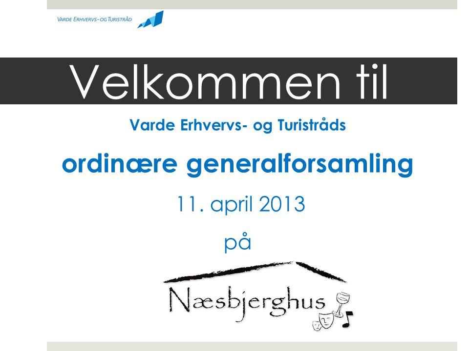 Velkommen til Varde Erhvervs- og Turistråds ordinære generalforsamling 11. april 2013 på