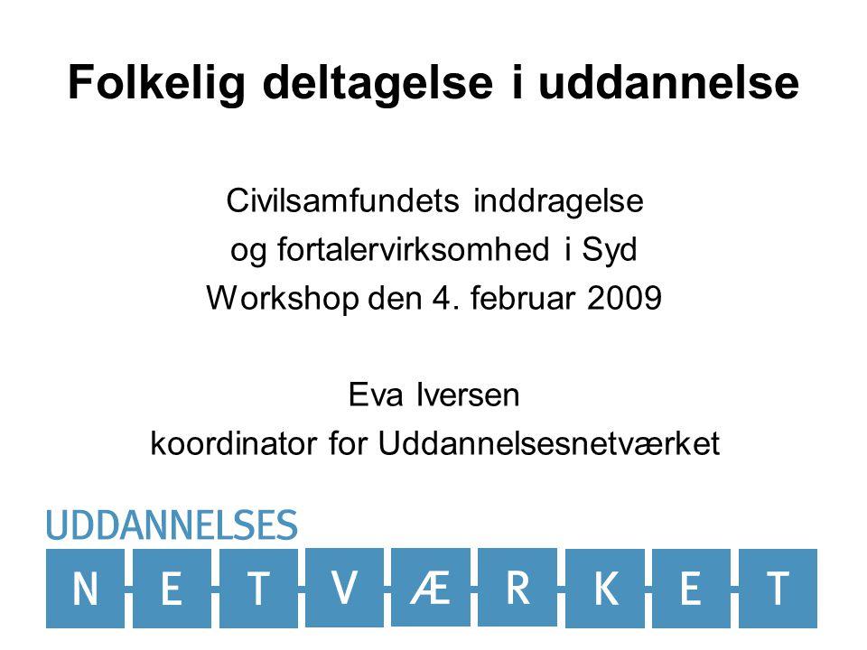 Folkelig deltagelse i uddannelse Civilsamfundets inddragelse og fortalervirksomhed i Syd Workshop den 4.
