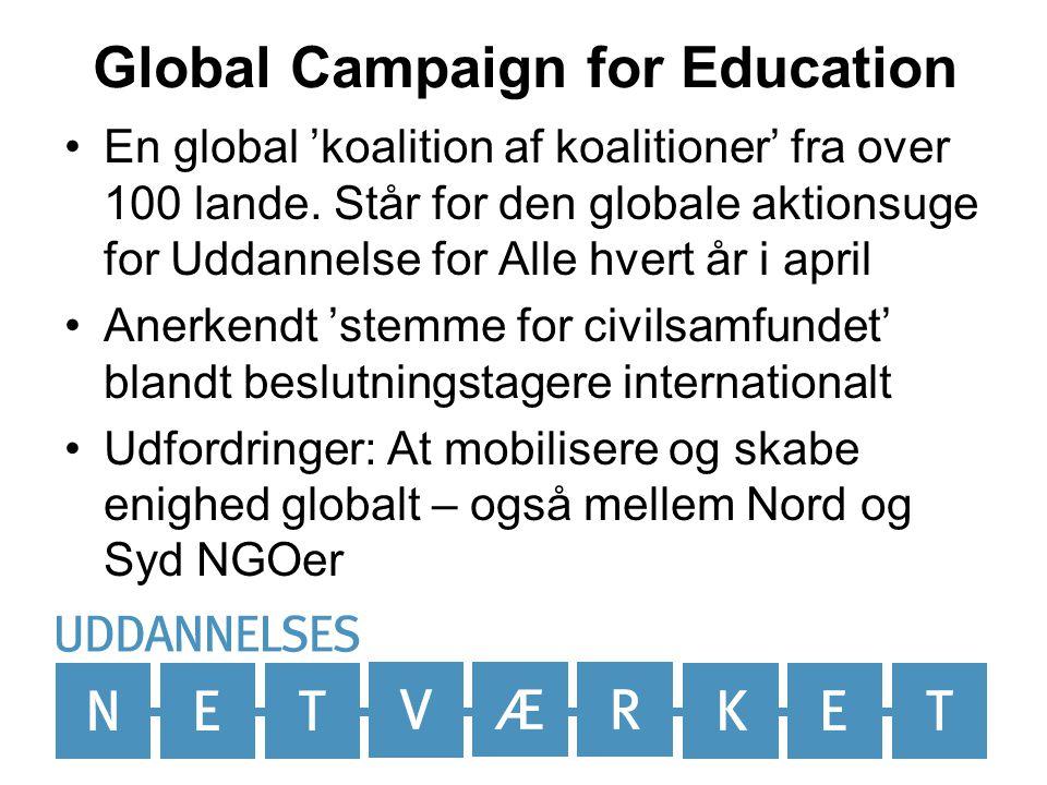 Global Campaign for Education •En global 'koalition af koalitioner' fra over 100 lande.