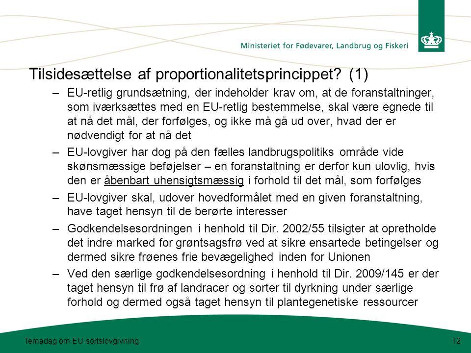 Temadag om EU-sortslovgivning12 Tilsidesættelse af proportionalitetsprincippet.