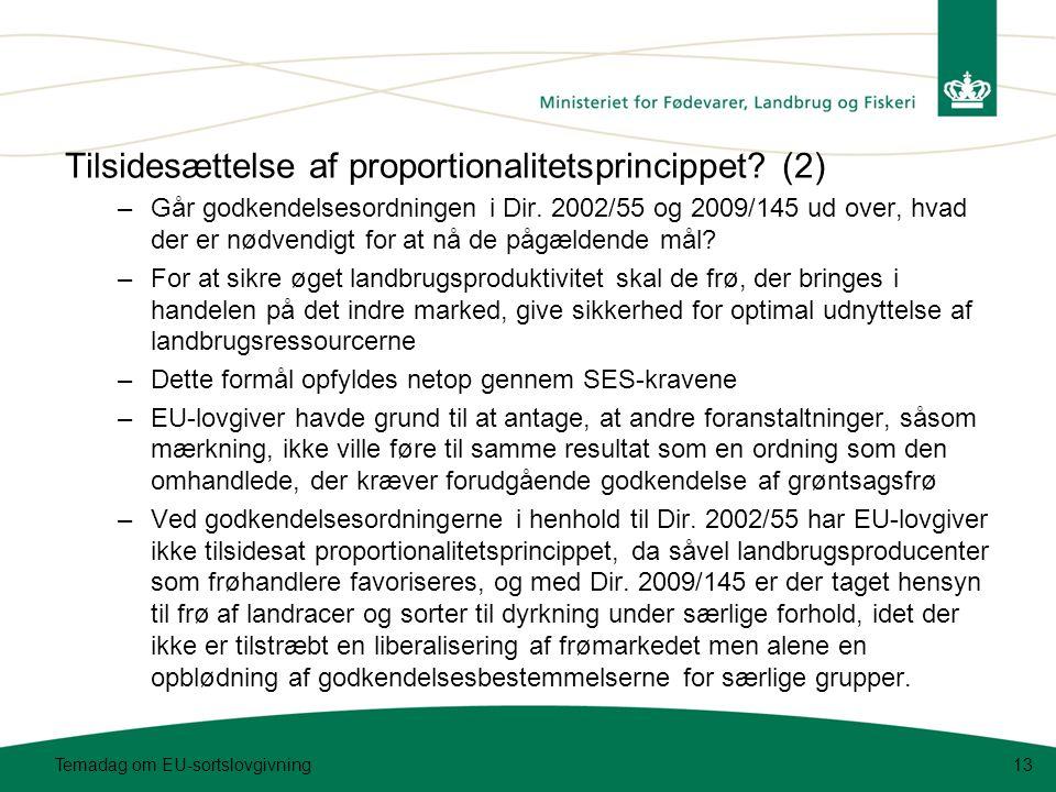 Temadag om EU-sortslovgivning13 Tilsidesættelse af proportionalitetsprincippet.