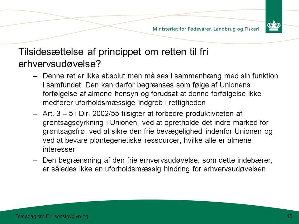 Temadag om EU-sortslovgivning15 Tilsidesættelse af princippet om retten til fri erhvervsudøvelse.