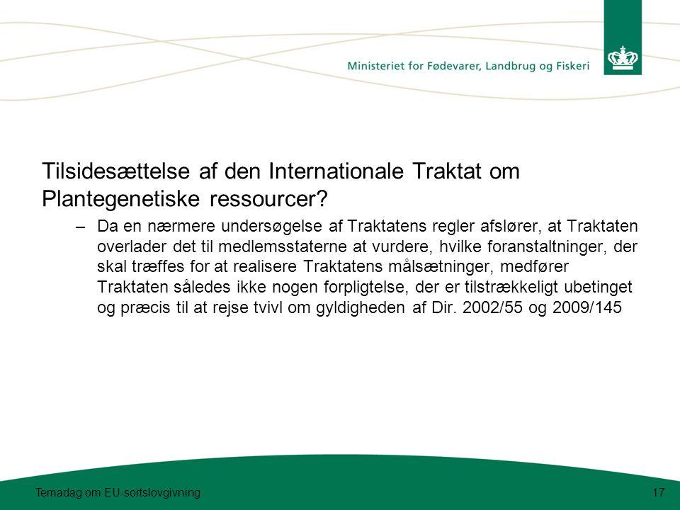 Temadag om EU-sortslovgivning17 Tilsidesættelse af den Internationale Traktat om Plantegenetiske ressourcer.