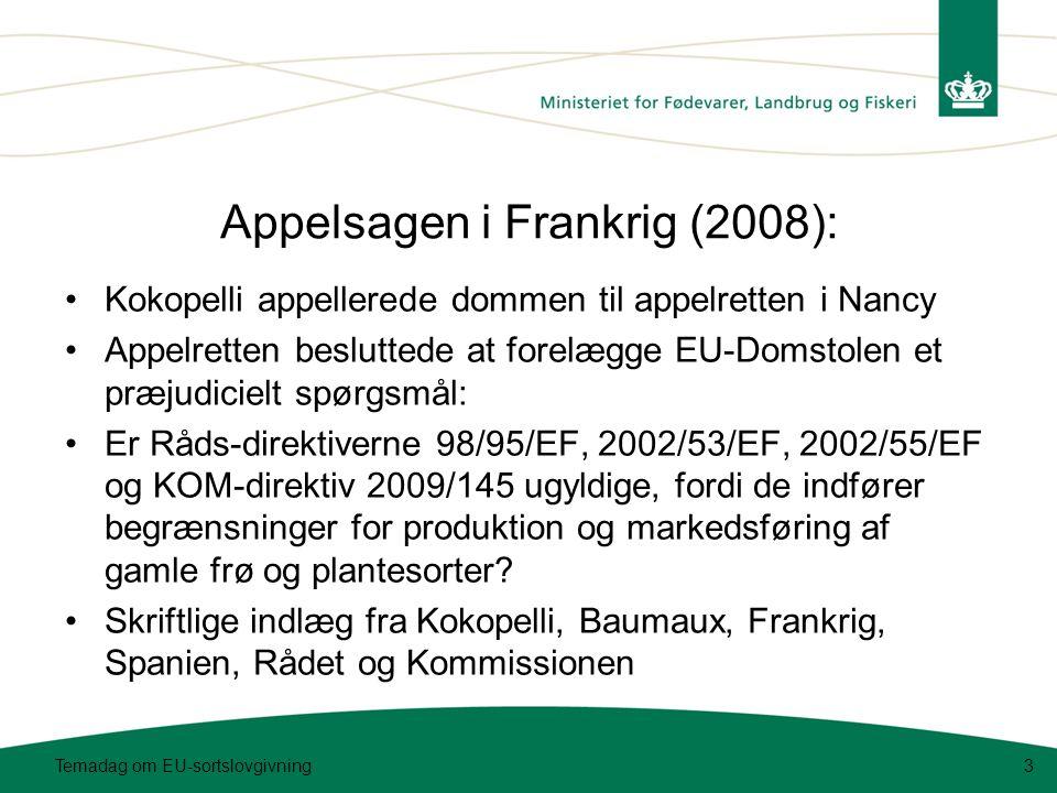 •Kokopelli appellerede dommen til appelretten i Nancy •Appelretten besluttede at forelægge EU-Domstolen et præjudicielt spørgsmål: •Er Råds-direktiverne 98/95/EF, 2002/53/EF, 2002/55/EF og KOM-direktiv 2009/145 ugyldige, fordi de indfører begrænsninger for produktion og markedsføring af gamle frø og plantesorter.