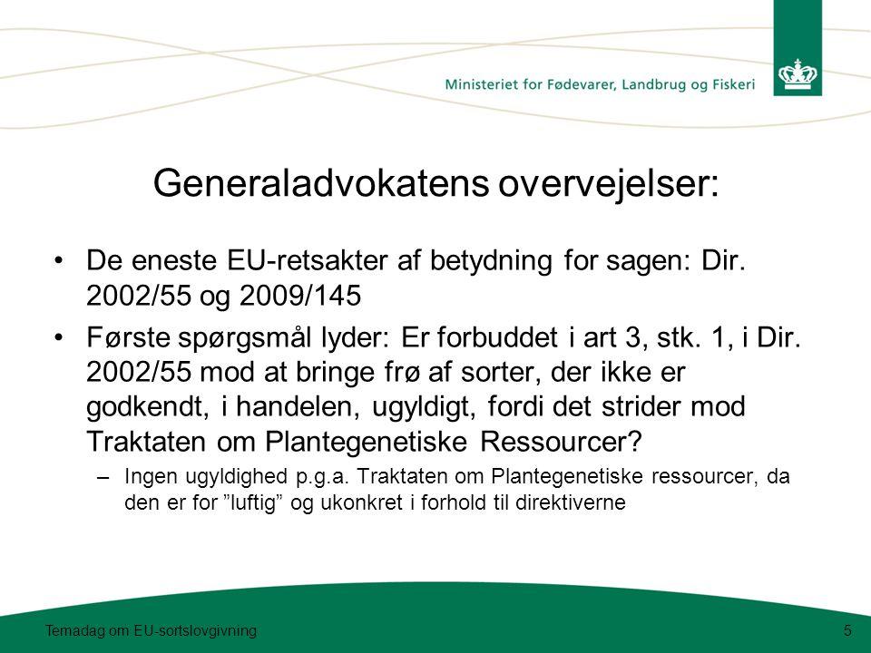 Generaladvokatens overvejelser: •De eneste EU-retsakter af betydning for sagen: Dir.