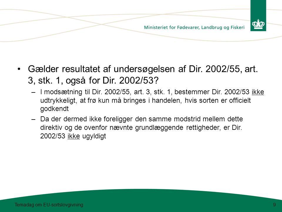 Temadag om EU-sortslovgivning9 •Gælder resultatet af undersøgelsen af Dir.