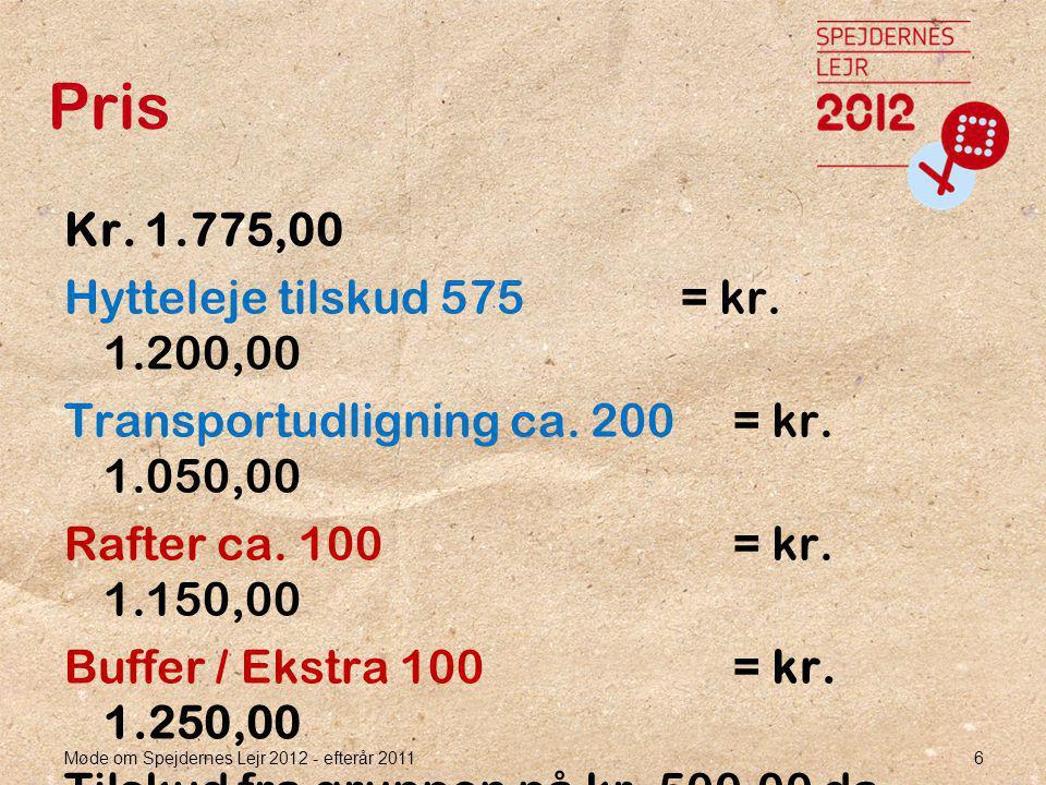 Pris Kr. 1.775,00 Hytteleje tilskud 575= kr. 1.200,00 Transportudligning ca.