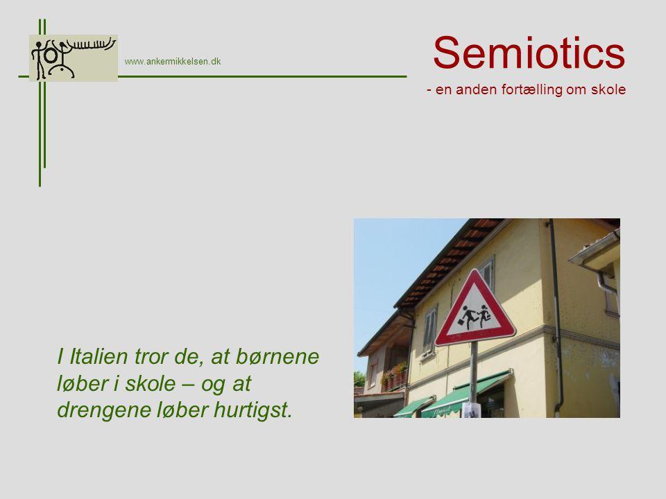 Semiotics - en anden fortælling om skole I Italien tror de, at børnene løber i skole – og at drengene løber hurtigst.