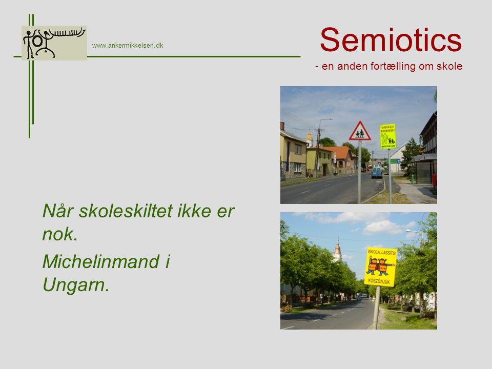 Semiotics - en anden fortælling om skole Når skoleskiltet ikke er nok.