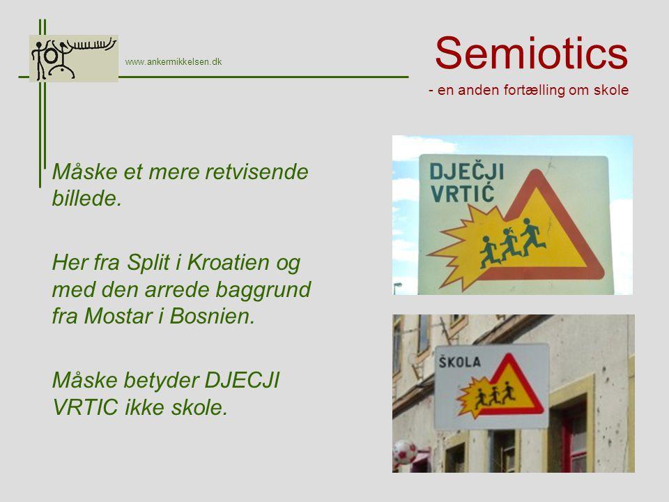 Semiotics - en anden fortælling om skole Måske et mere retvisende billede.