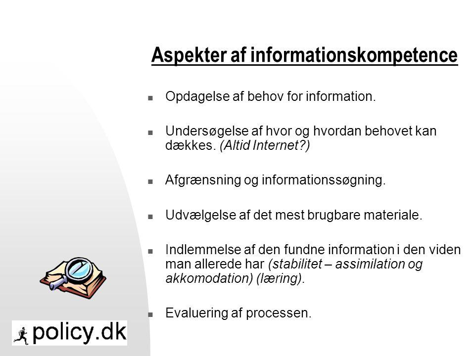 Aspekter af informationskompetence  Opdagelse af behov for information.
