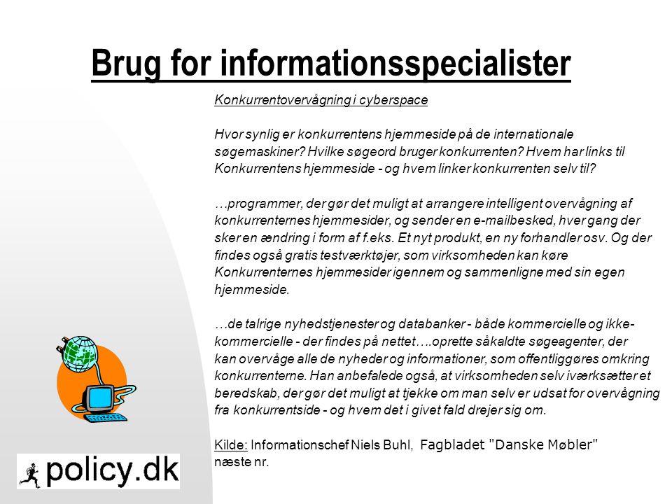 Brug for informationsspecialister Konkurrentovervågning i cyberspace Hvor synlig er konkurrentens hjemmeside på de internationale søgemaskiner.