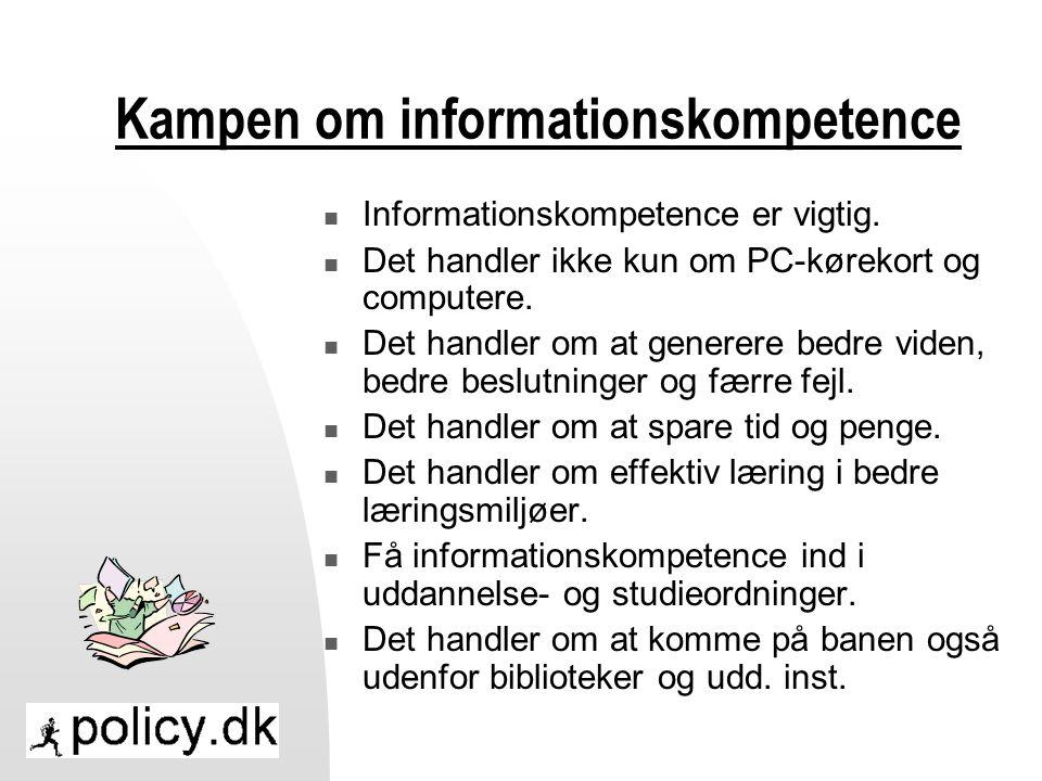 Kampen om informationskompetence  Informationskompetence er vigtig.