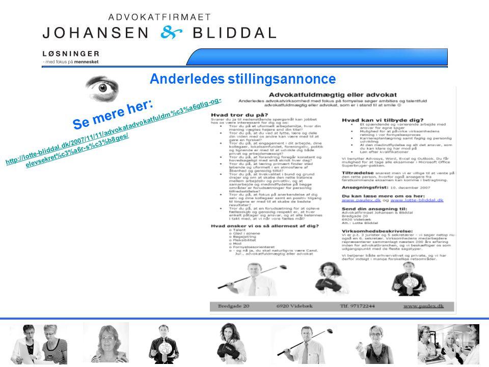 Anderledes stillingsannonce Se mere her: http://lotte-bliddal.dk/2007/11/11/advokatadvokatfuldm%c3%a6gtig-og- elevsekret%c3%a6r-s%c3%b8ges/