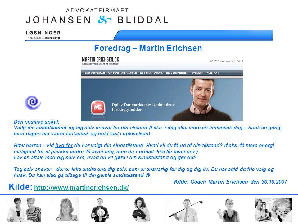 Foredrag – Martin Erichsen Den positive spiral: Vælg din sindstilstand og tag selv ansvar for din tilstand (f.eks.