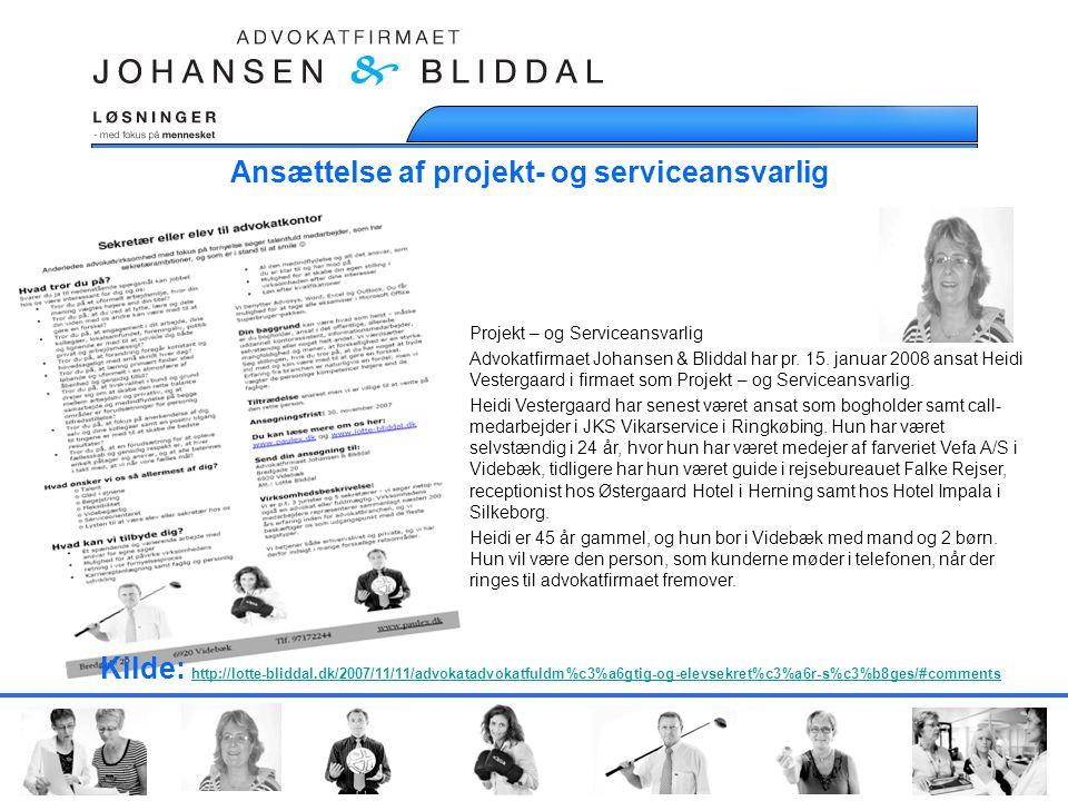 Ansættelse af projekt- og serviceansvarlig Projekt – og Serviceansvarlig Advokatfirmaet Johansen & Bliddal har pr.