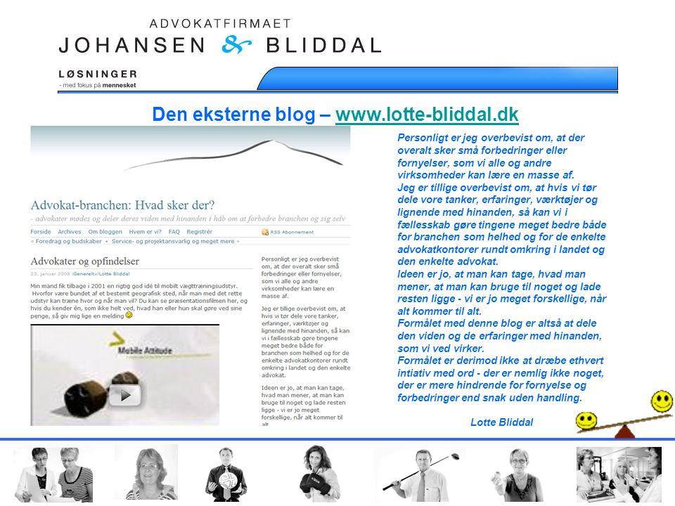 Den eksterne blog – www.lotte-bliddal.dkwww.lotte-bliddal.dk Personligt er jeg overbevist om, at der overalt sker små forbedringer eller fornyelser, som vi alle og andre virksomheder kan lære en masse af.
