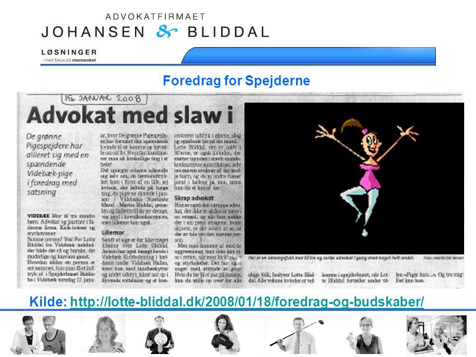 Foredrag for Spejderne Kilde: http://lotte-bliddal.dk/2008/01/18/foredrag-og-budskaber/http://lotte-bliddal.dk/2008/01/18/foredrag-og-budskaber/