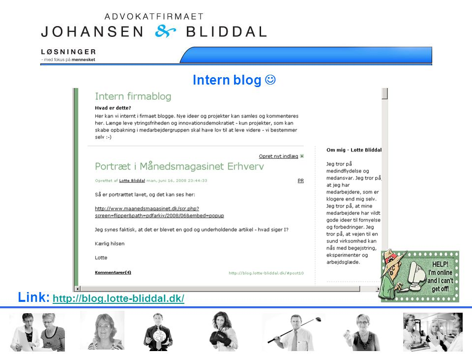 Intern blog  Link: http://blog.lotte-bliddal.dk/ http://blog.lotte-bliddal.dk/