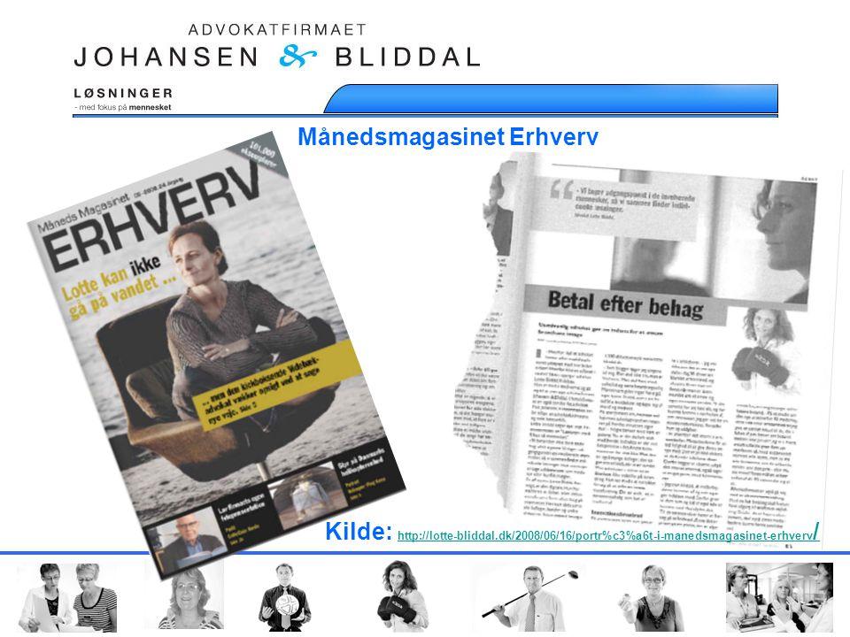 Månedsmagasinet Erhverv Kilde: http://lotte-bliddal.dk/2008/06/16/portr%c3%a6t-i-manedsmagasinet-erhverv / http://lotte-bliddal.dk/2008/06/16/portr%c3%a6t-i-manedsmagasinet-erhverv /