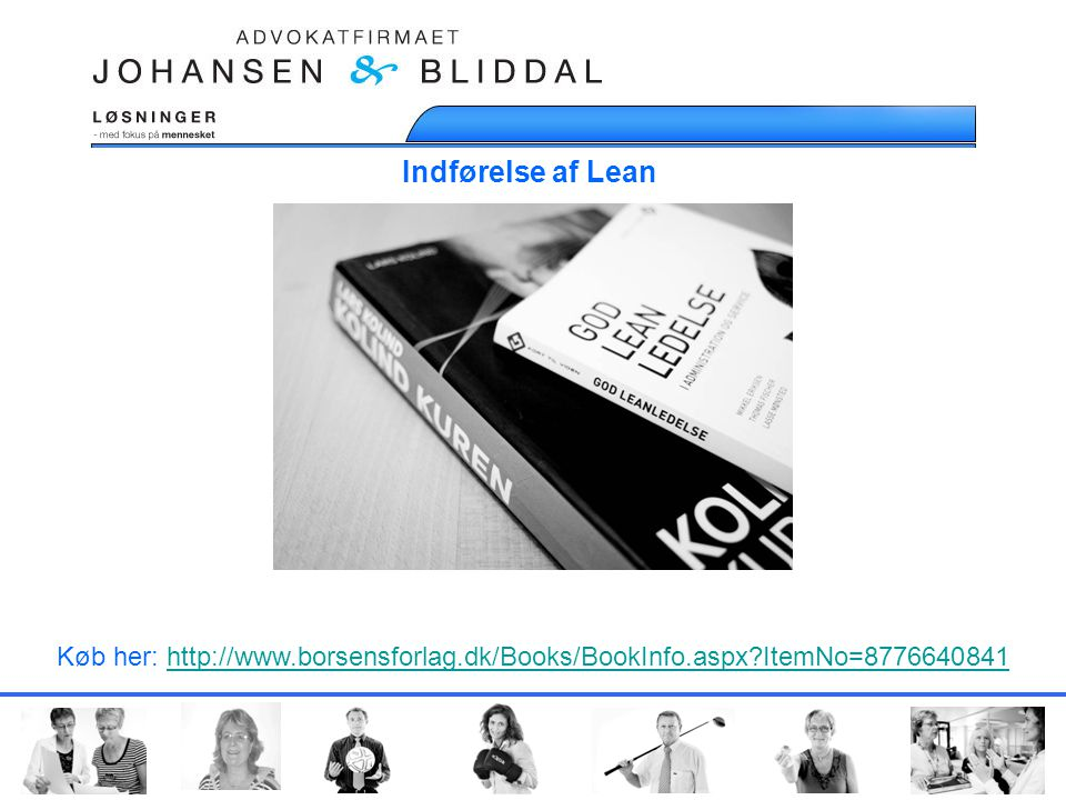 Køb her: http://www.borsensforlag.dk/Books/BookInfo.aspx ItemNo=8776640841http://www.borsensforlag.dk/Books/BookInfo.aspx ItemNo=8776640841 Indførelse af Lean