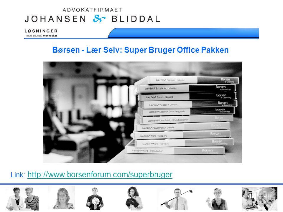 Link: http://www.borsenforum.com/superbruger http://www.borsenforum.com/superbruger Børsen - Lær Selv: Super Bruger Office Pakken
