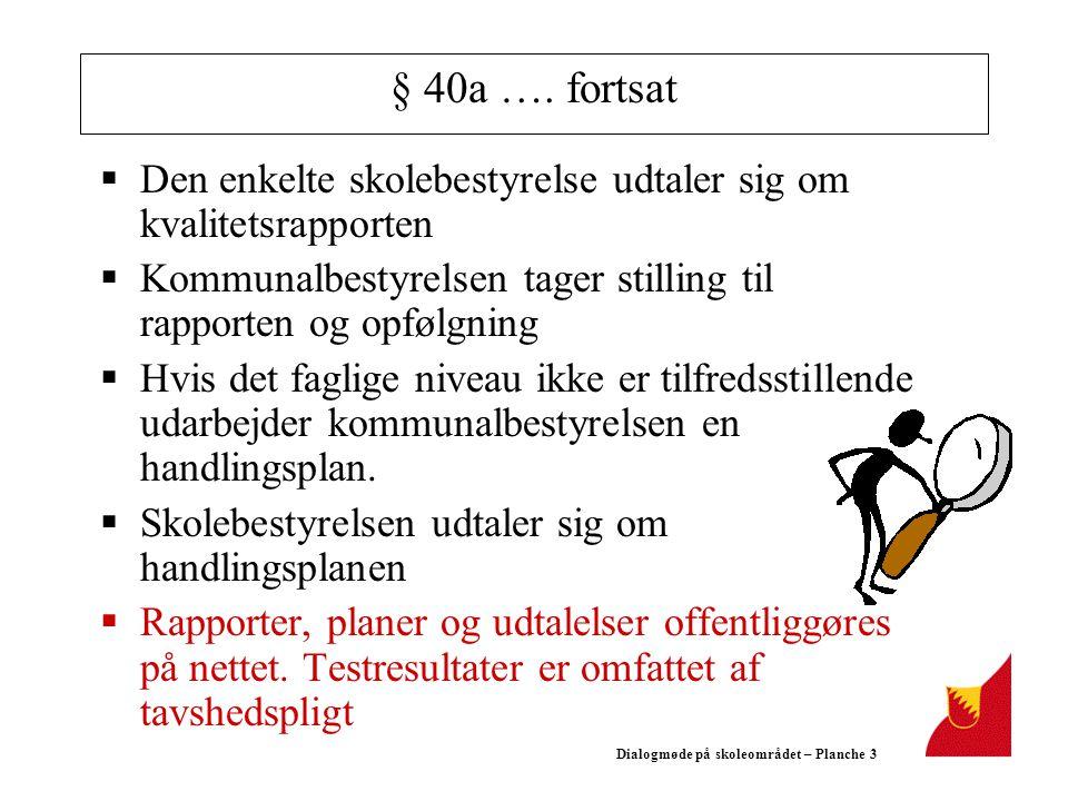 Dialogmøde på skoleområdet – Planche 3 § 40a ….