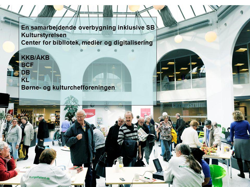 En samarbejdende overbygning inklusive SB Kulturstyrelsen Center for bibliotek, medier og digitalisering KKB/ÅKB BCF DB KL Børne- og kulturchefforeningen