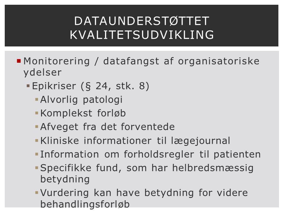  Monitorering / datafangst af organisatoriske ydelser  Epikriser (§ 24, stk.
