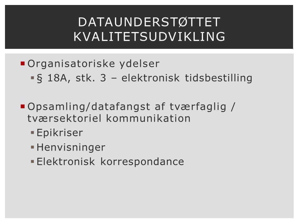  Organisatoriske ydelser  § 18A, stk.