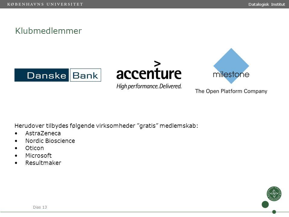 Dias 13 Datalogisk Institut Klubmedlemmer Herudover tilbydes følgende virksomheder gratis medlemskab: •AstraZeneca •Nordic Bioscience •Oticon •Microsoft •Resultmaker