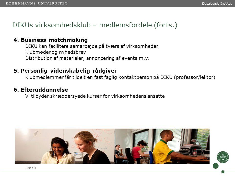 Dias 4 Datalogisk Institut DIKUs virksomhedsklub – medlemsfordele (forts.) 4.