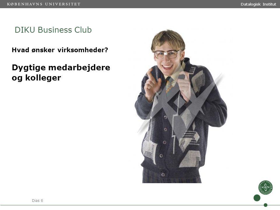 Dias 6 Datalogisk Institut DIKU Business Club Hvad ønsker virksomheder.