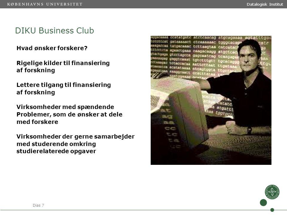 Dias 7 Datalogisk Institut DIKU Business Club Hvad ønsker forskere.