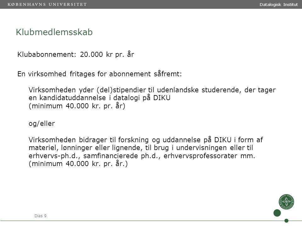 Dias 9 Datalogisk Institut Klubmedlemsskab Klubabonnement: 20.000 kr pr.