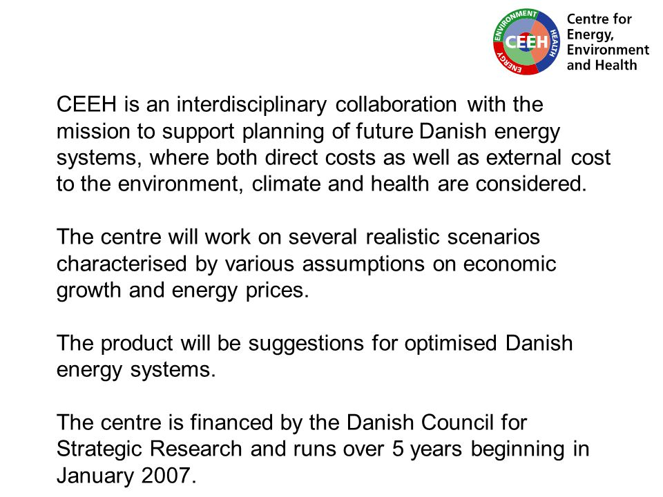 CEEH is an interdisciplinary collaboration with the mission to support planning of future Danish energy systems, where both direct costs as well as external cost to the environment, climate and health are considered.