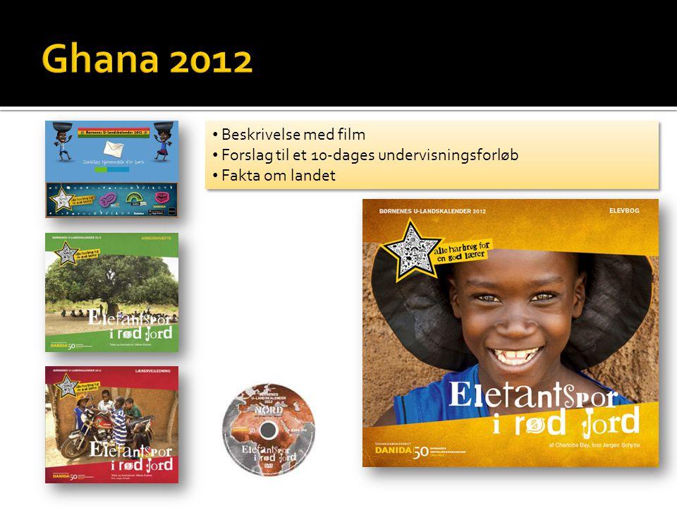 • Beskrivelse med film • Forslag til et 10-dages undervisningsforløb • Fakta om landet • Beskrivelse med film • Forslag til et 10-dages undervisningsforløb • Fakta om landet