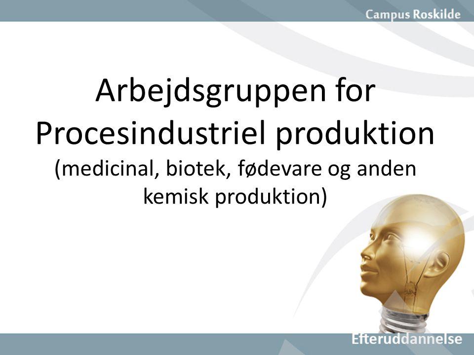 Arbejdsgruppen for Procesindustriel produktion (medicinal, biotek, fødevare og anden kemisk produktion)