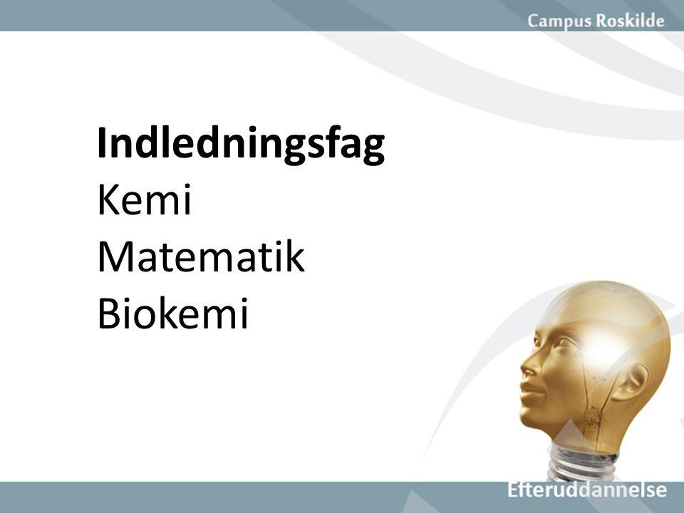 Indledningsfag Kemi Matematik Biokemi