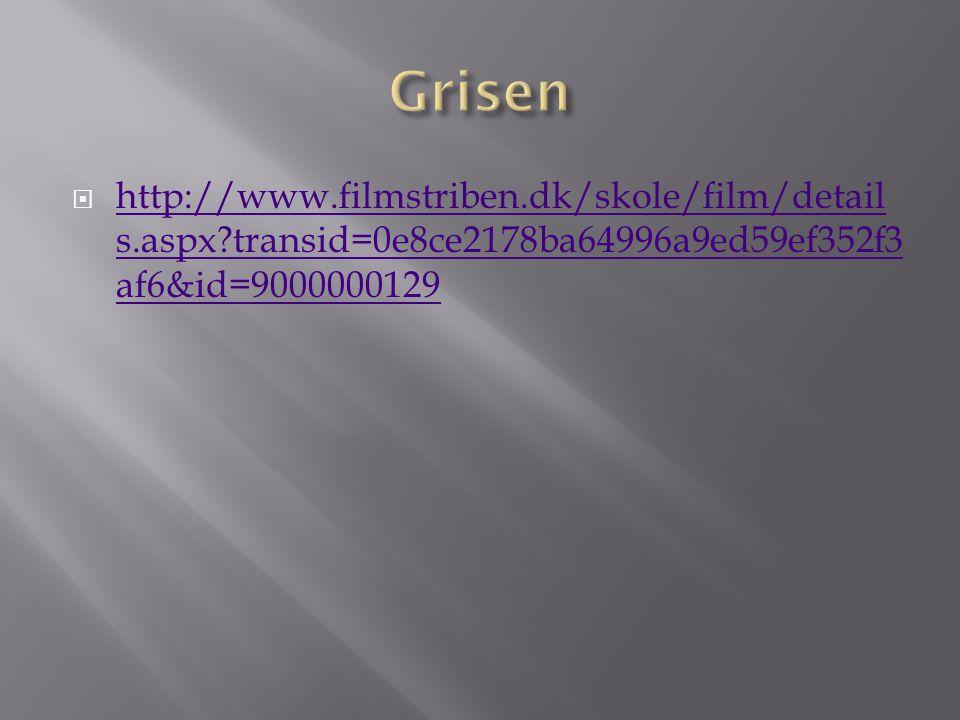  http://www.filmstriben.dk/skole/film/detail s.aspx?transid=0e8ce2178ba64996a9ed59ef352f3 af6&id=9000000129 http://www.filmstriben.dk/skole/film/deta