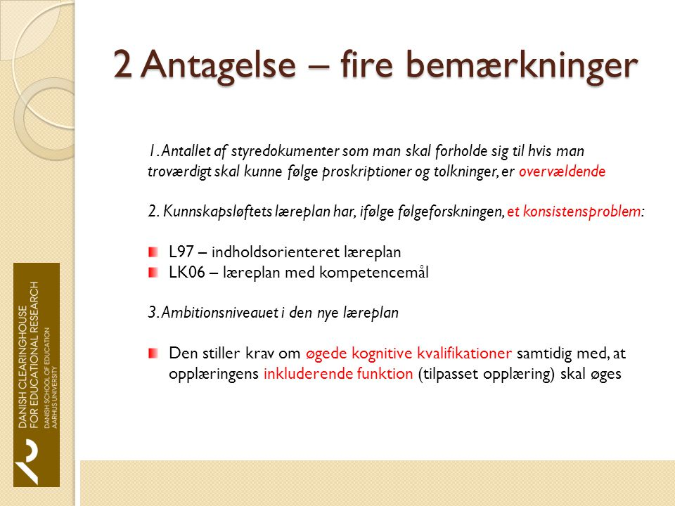 2 Antagelse – fire bemærkninger 1.