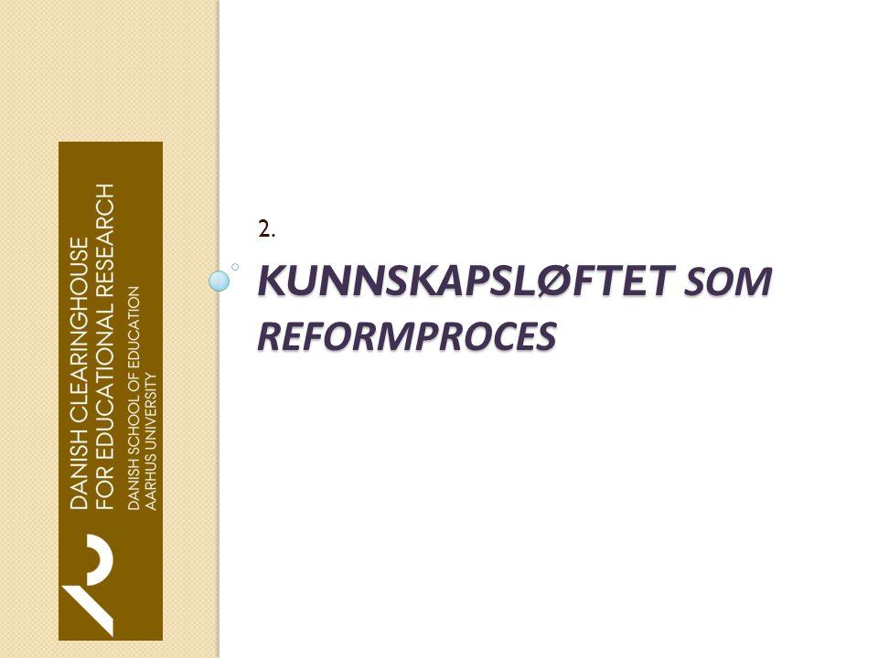 KUNNSKAPSLØFTET SOM REFORMPROCES 2.