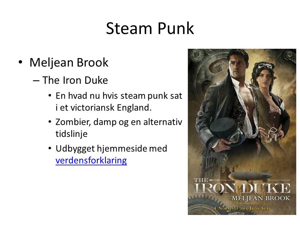 Steam Punk • Meljean Brook – The Iron Duke • En hvad nu hvis steam punk sat i et victoriansk England.