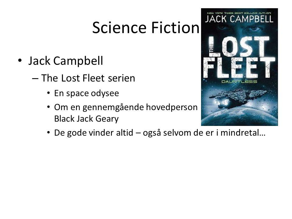 Science Fiction • Jack Campbell – The Lost Fleet serien • En space odysee • Om en gennemgående hovedperson Black Jack Geary • De gode vinder altid – også selvom de er i mindretal…