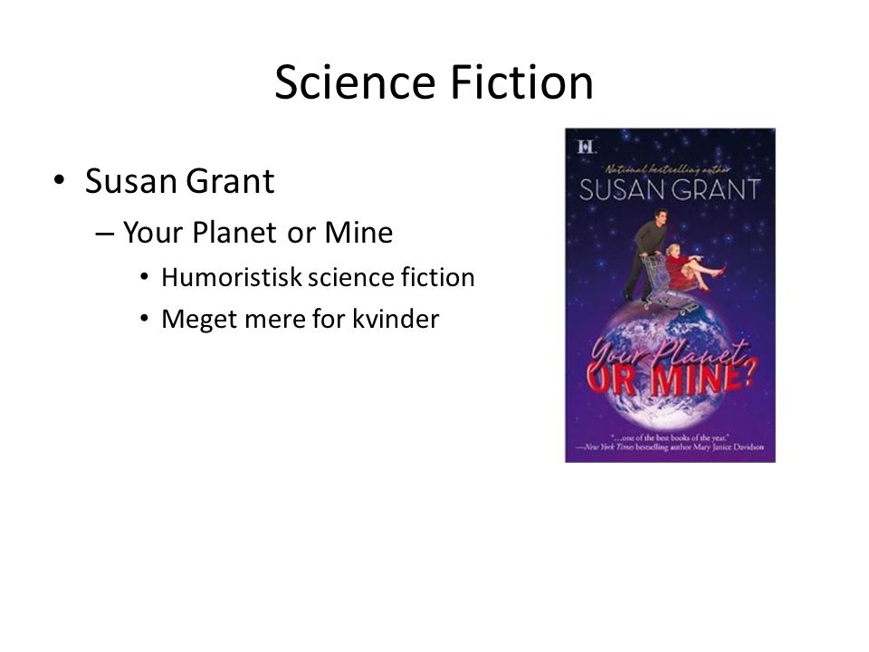Science Fiction • Susan Grant – Your Planet or Mine • Humoristisk science fiction • Meget mere for kvinder