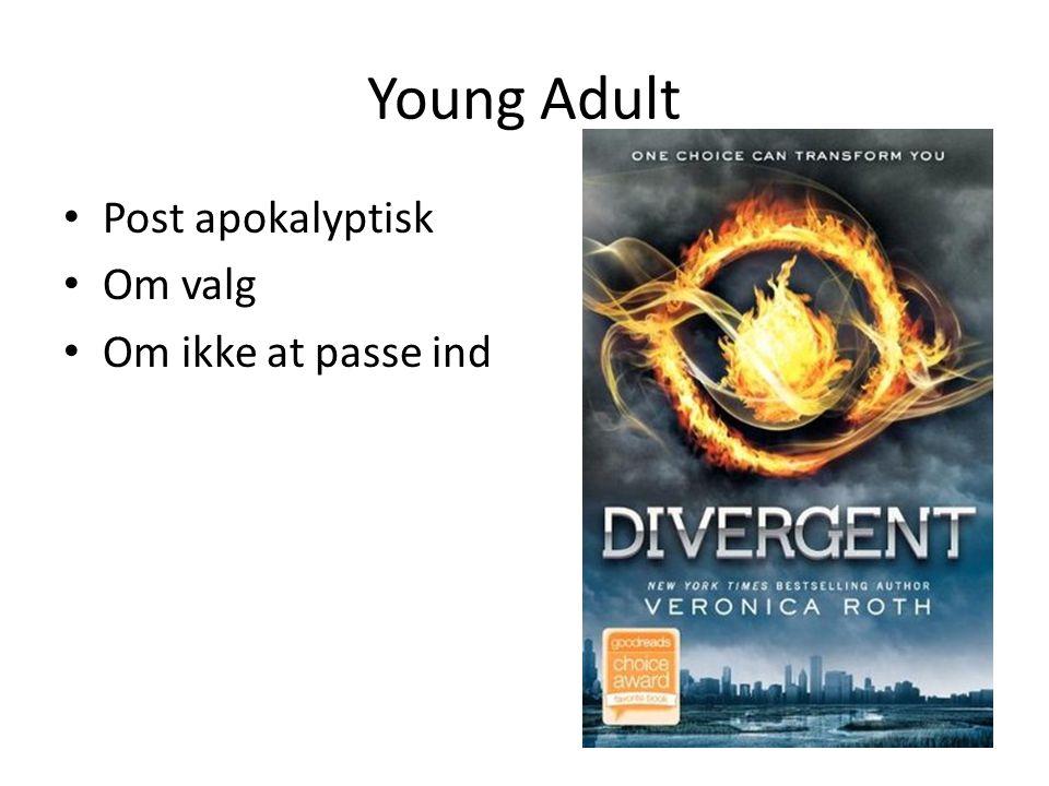 Young Adult • Post apokalyptisk • Om valg • Om ikke at passe ind