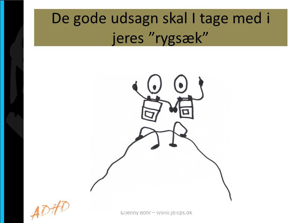 """De gode udsagn skal I tage med i jeres """"rygsæk"""" ©Jenny Bohr – www.jb-cps.dk"""