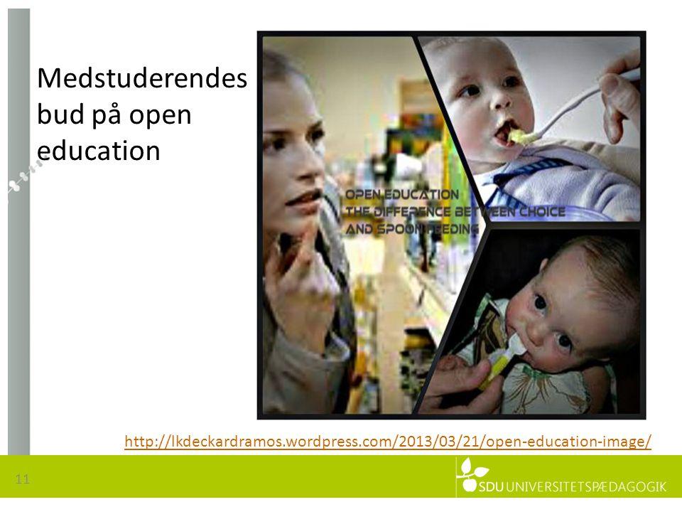 Medstuderendes bud på open education http://lkdeckardramos.wordpress.com/2013/03/21/open-education-image/ 11